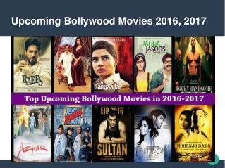 List of Upcoming Bollywood Movies 2016,2017