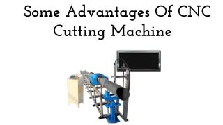 Some Advantages Of CNC Cutting Machine