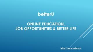 betterU have various Employment Opportunities