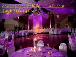 Amazing banquet halls in Pune at Jangli Maharaj Road