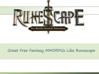 Great Free Fantasy MMORPGs Like Runescape