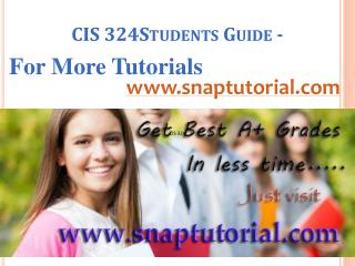 CIS 324 Learn/snaptutorial.com