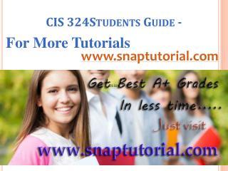 CIS 324 Learn/snaptutorial.com