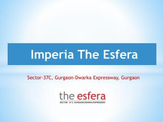 Imperia The Esfera Sector 37C Gurgaon – Investors Clinic