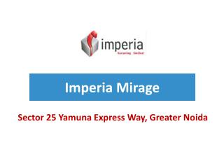 Imperia Mirage Sector 25 Yamuna Express Way � Investors Clinic