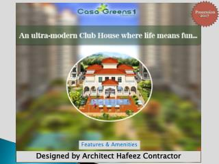 Casa Greens 1 promises Contemporary Living with Ultra Modern amenities