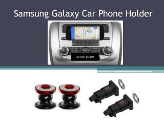 Buy Samsung Galaxy Car Phone Holder - MyCaseco