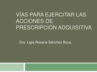 V as para ejercitar las acciones de prescripci n adquisitiva