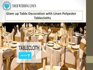 Glam up Table Decoration with Linen Polyester Tablecloths