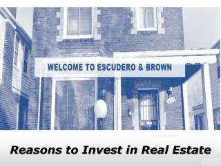 Reasons to Invest in Real Estate – Escudero and Brown Review