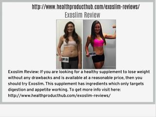 http://www.healthproducthub.com/exoslim-reviews/