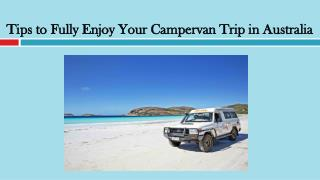 Tips to Fully Enjoy Your Campervan Trip in Australia