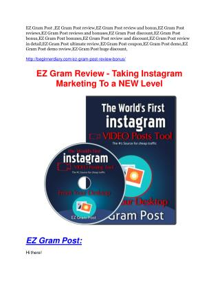 EZ Gram Post Review-$32,400 bonus & discount