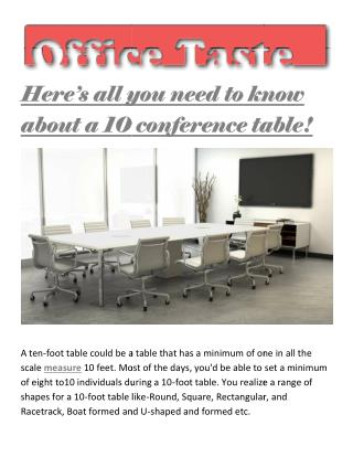 Here's all you need to know about a 10 conference table!