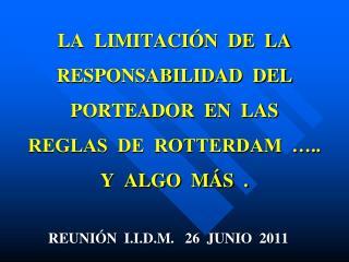 LA  LIMITACI N  DE  LA  RESPONSABILIDAD  DEL  PORTEADOR  EN  LAS  REGLAS  DE  ROTTERDAM   .. Y  ALGO  M S  .
