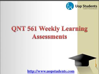 QNT 561 Weekly Learning Assessments � UOP Students