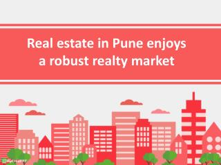 Real estate in pune enjoys a robust realty market pdf
