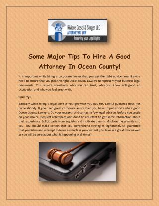 Some Major Tips To Hire A Good Attorney In Ocean County!