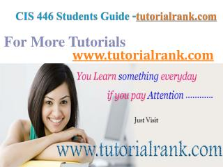 CIS 446 Course Success Begins/tutorialrank.com