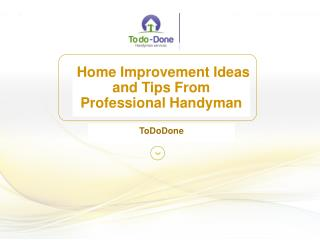 Home Improvement Ideas and Tips From Professional Handyman