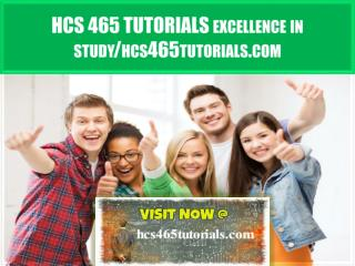 HCS 465 TUTORIALS Excellence In Study /hcs465tutorials.com