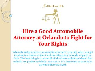 Hire a Good Automobile Attorney at Orlando to Fight for Your Rights
