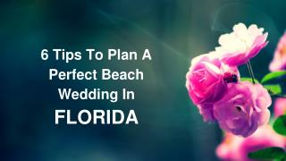 6 Tips To Plan A Perfect Beach Wedding In FLORIDA