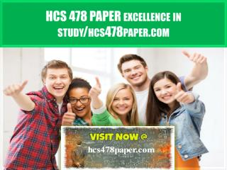 HCS 478 PAPER Excellence In Study /hcs478paper.com