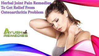 Herbal Joint Pain Remedies To Get Relief From Osteoarthritis Problem