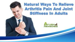 Natural Ways To Relieve Arthritis Pain And Joint Stiffness In Adults