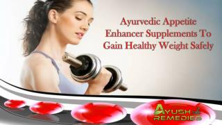 Ayurvedic Appetite Enhancer Supplements To Gain Healthy Weight Safely