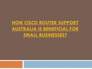 Cisco router support Australia call on  (61)-386580446