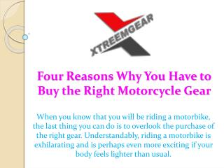 Four Reasons Why You Have to Buy the Right Motorcycle Gear