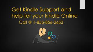 www.kindle.com/support Get Kindle support and help for your Kindle online.