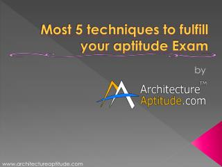 Most 5 techniques to fulfill your aptitude Exam