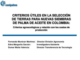 CRITERIOS  TILES EN LA SELECCI N DE TIERRAS PARA NUEVAS SIEMBRAS DE PALMA DE ACEITE EN COLOMBIA: Criterios agroecol gico