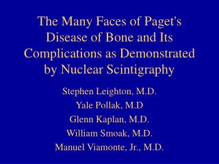 The Many Faces of Pagets Disease of Bone and Its Complications as Demonstrated by Nuclear Scintigraphy