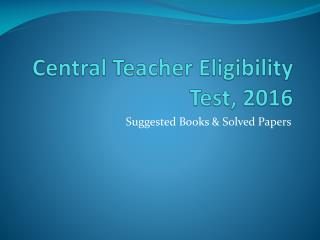 Central Teacher Eligibility Test 2016 Exam Books Online