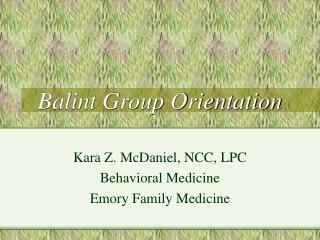 Balint Group Orientation