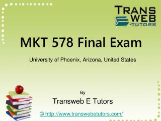 MKT 578 Final Exam | MKT 578 Final Exam Answers - Transweb E Tutors