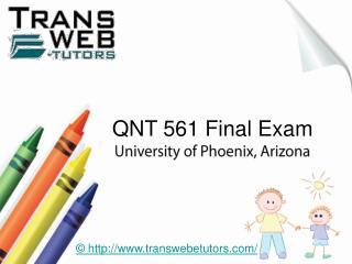 QNT 561 Final Exam Justanswer - QNT 561 Final Exam - Transweb E Tutors