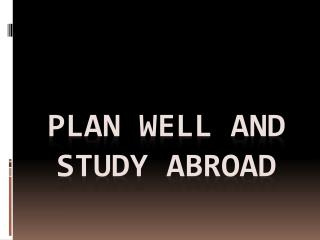 Plan Well and Study Abroad