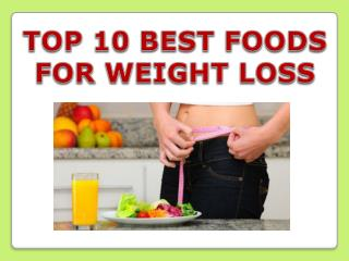 Top 10 Best Food For Weight Loss