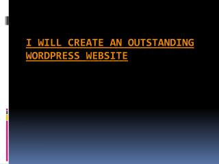 I will create an Outstanding Wordpress Website