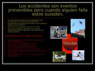 Los accidentes son eventos prevenibles pero cuando alguien falla estos suceden.