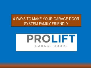 4 Ways to Make Your Garage Door System Family Friendly