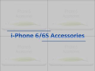 i-Phone 6/6S Accessories