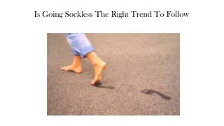 Is Going Sockless The Right Trend To Follow?