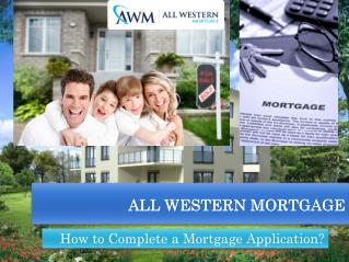 Why are you wait for tomorrow? Fill out All Western Mortgage's Short Application Today!