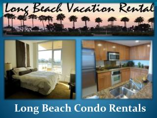 long beach california vacation condo rentals